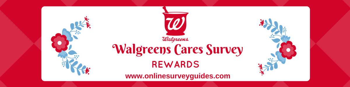 Walgreens Cares Customer Satisfaction Survey