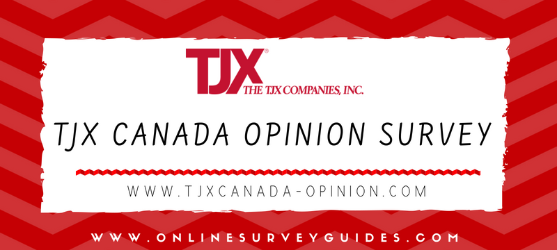 TJX Canada Customer Satisfaction Survey